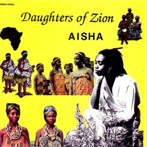 Aisha Daughters Of Zion