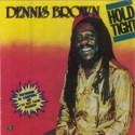 Dennis Brown Hold Tight