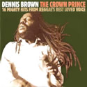Dennis Brown The Crown Prince - 16 Mighty Hits from Reggae's Best Loved Voice