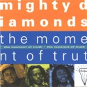 Mighty Diamonds The Moment Of Truth
