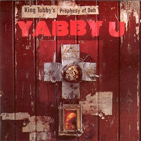 Yabby You King Tubby's Prophesy Of Dub
