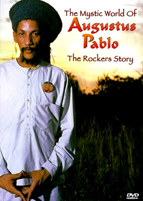 Augustus Pablo Mystic World Of Augustus Pablo: The Rockers Story