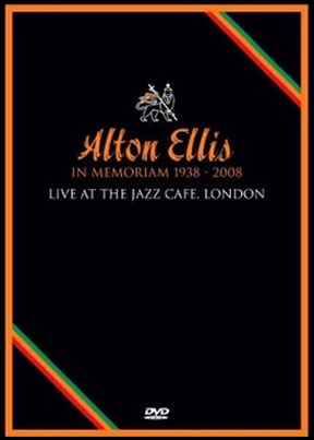 Alton Ellis In Memoriam 1938-2008 - Live At The Jazz Cafe London