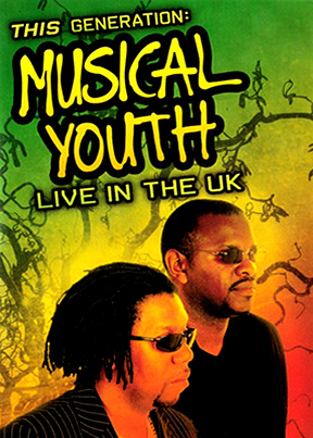 Musical Youth This Generation: Live In The UK