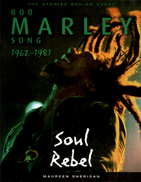 Bob Marley - Soul Rebel: The Stories Behind Every Song 1962-1981