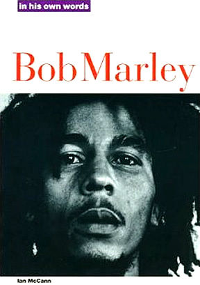 Bob Marley: In His Own Words